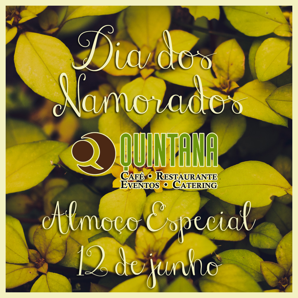 Almoço Especial dos Namorados no Quintana – 12 de junho!